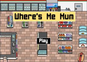 Where's Me Mum?