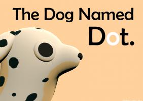 The Dog Named Dot