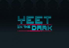 Yeet in the dark