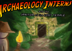 Archaeology Interns and the Janitor of the Lost Temple