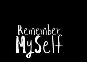 Remember Myself