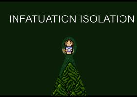 Infatuation Isolation