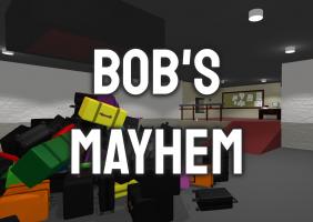 Bob's Mayhem