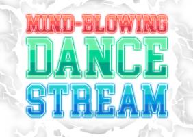 Mind-Blowing Dance Stream
