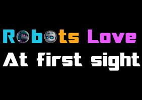 Robots Love At First Sight