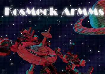 KosMeck-ArMMs was the game my team produced